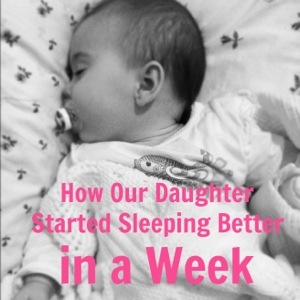 How Our Daughter Started Sleeping Better in a Week