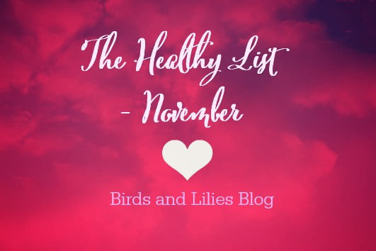 The Healthy List on Birds and Lilies Blog shares a few favourite 'healthy things' from the previous month.