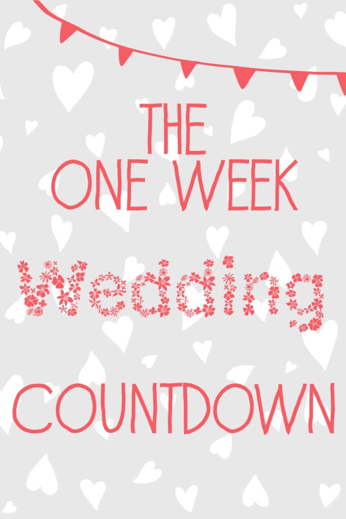 The One Week Wedding Countdown