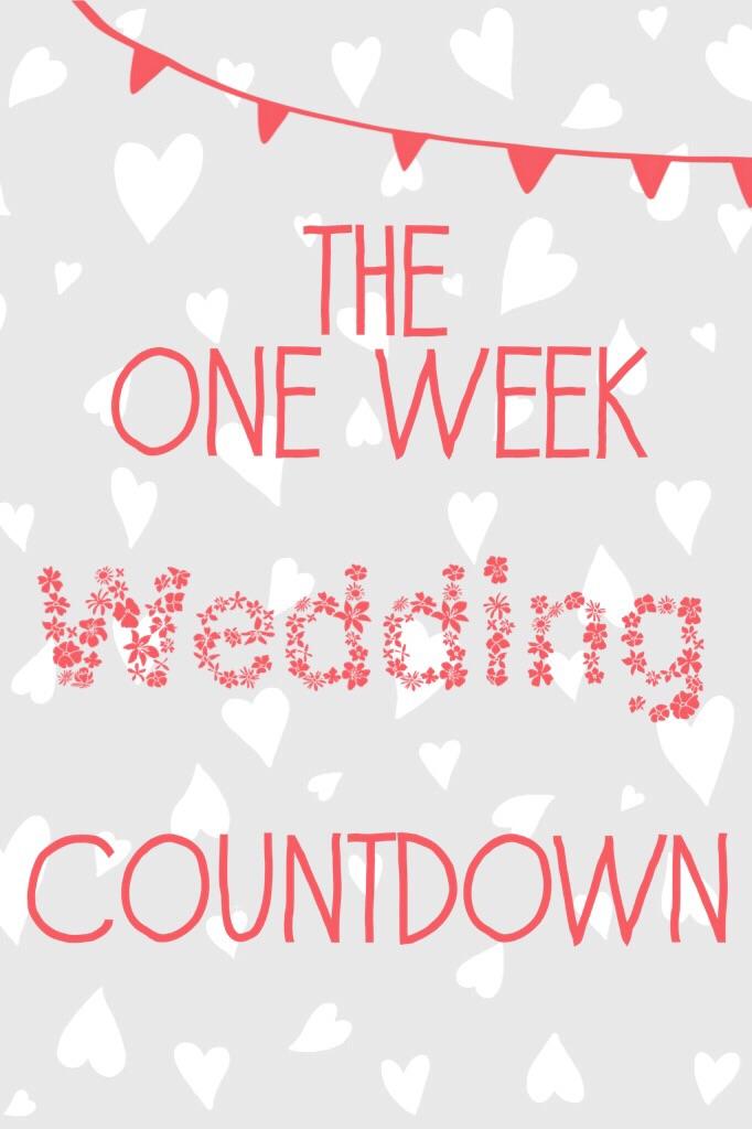 The One Week Wedding Countdown